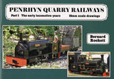 Penrhyn Quarry Railways Part 1 The early locomotive years  16mm scale drawings