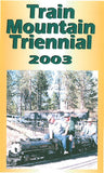 Train Mountain Triennial 2003  DVD  86 mins