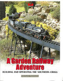 A Garden Railway Adventure Building and Operating the Southern Cross