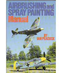 Airbrushing and Spray Painting Manual