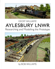 Geoff William's Aylesbury LNWR  Researching and Modelling the Prototype