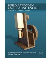 Build a Wooden Oscillating Engine DIGITAL EDITION