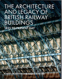 The Architecture and Legacy of British Railway Buildings - 1825 to Present Day