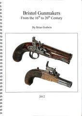 Bristol Gunmakers from the 16th to 20th Century