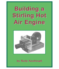 Building a Stirling Hot Air Engine · 220 mins ·