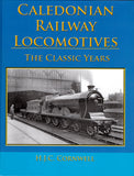 Caledonian Railway Locomotives  - the Classic Years
