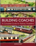 Building Coaches - a Complete Guide for Railway Modellers