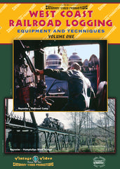 DVD West Coast Railroad Logging  - Equipment and Techniques Vol. 1 • 72 mins • colour and B&W • stereo sound