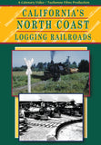 DVD California's North Coast Logging Railroads • 70 mins • colour and B&W • dubbed sound