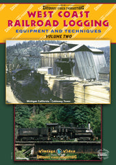 DVD West Coast Railroad Logging  - Equipment and Techniques Vol. 2  • 78 mins • colour and B&W • stereo sound