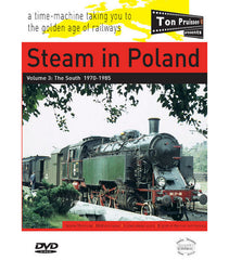 Steam in Poland Volume 3: The South 1970-1985 • 55 mins • B&W and colour •Stereo Sound • DVD