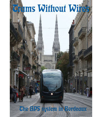 Trams Without Wires  ~ the APS system in Bordeaux · 50 mins · DVD