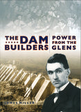 The Dam Builders - Power from the Glens