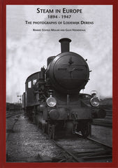 Steam in Europe 1894-1947  The photographs of Lodewijk Derens