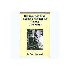 Drilling, Reaming, Tapping and Milling on the Drill Press 105 mins  DVD