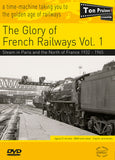 The Glory of French Railways:Vol. 1 Steam in Paris and the North of France 1932 - 1965 DVD