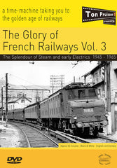 The Glory of French Railways:Vol. 3 The Splendour of Steam and early Electrics 1947-1965 DVD