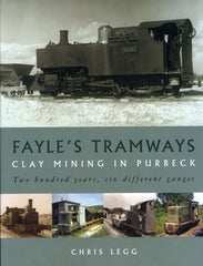Fayle's Tramways - clay mining in Purbeck - Softback