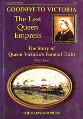 Goodbye To Victoria The Last Queen Empress, The Story of Queen Victoria's Funeral Train