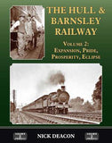 The Hull & Barnsley Railway Vol. 2 Expansion, Pride, Prosperity, Eclipse