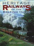 Heritage Railways of The British Isles - Anthony Lambert - Secondhand