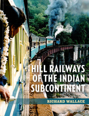 Hill Railways of the Indian Subcontinent