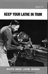 South Bend Lathe Bulletin H-4   Keep Your Lathe in Trim  (1942)