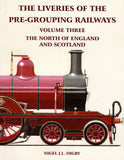 The Liveries of the Pre-Grouping Railways  Volume Three  The North of England and Scotland