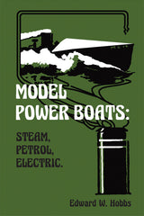 Model Power Boats: Steam, Petrol, Electric