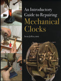 An Introductory Guide to Reparing Mechanical Clocks