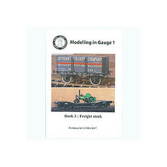 Modelling in Gauge 1 Book 3: Freight Stock