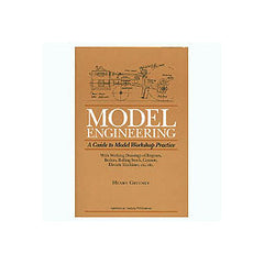 Model Engineering A Guide to Model Workshop Practice {1915}