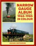 Narrow Gauge Album - 1965-1985 in Colour