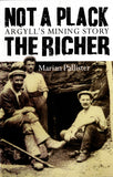 Not a Plack the Richer - Argyll's Mining Story