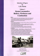 Selection of Papers by L.D. Porta Volume 3 - Steam Locomotive Boilers, Fireboxes and Combustion