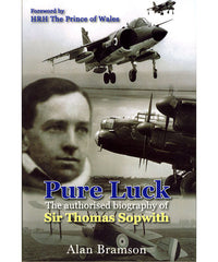 Pure Luck - the authorised biography of Sir Thomas Sopwith
