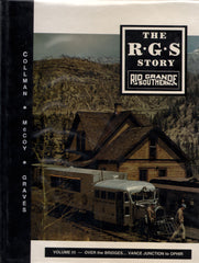 The RGS Story Vol III Over the Bridges... Vance Junction to Ophir
