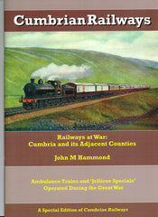 "Railways at War: Cumbria and its Adjacent Counties - Ambulance Trains and ""Jellicoe Specials"" Operated During the Great War"