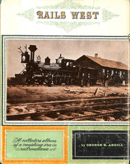 Rails West- A Collection Album of a Vanishing Era in Railroadiana