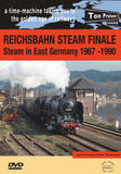Reichsbahn Steam Finale   Steam in East Germany  1967-1990  51 mins • colour • stereo sound