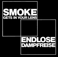 SMOKE gets in your lens - ENDLOSE Dampfreise   DIGITAL EDITION