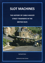 Slot Machines - The History of Cable-Hauled Tramways in the British Isles