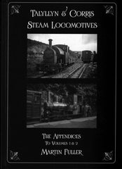 Talyllyn & Corris Steam Locomotives - The Appendices to Volumes 1 & 2