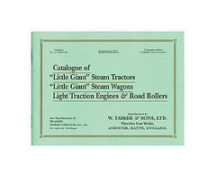 W. Tasker & Sons, Ltd. Catalogue of Little Giant Steam Tractors, Little Giant Steam Wagons, Light Traction Engines & Road Roller