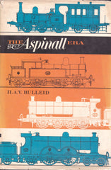 The Aspinall Era - H A V Bulleid - Second Hand
