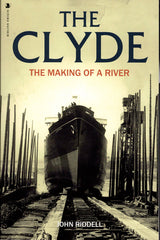 THE CLYDE - the making of a river