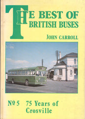The Best of British Buses No 5 75 Years of Crosville - John Carroll - Secondhand