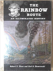 The Rainbow Route an Illustrated History - Sloan & Skowronski - Second Hand