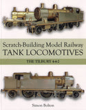 Scratch-Building Model Railway Tank Locomotives - the Tilbury 4-4-2