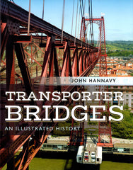Transporter Bridges  - an Illustrated History